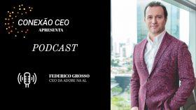 Podcast Conexão CEO #20 – Federico Grosso, presidente da Adobe para a América Latina